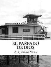 El Parpado de Dios : (otro Lugar Donde Esconder Tus Miserias) by Alejandro...