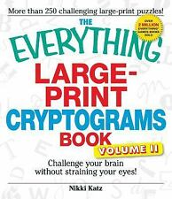 The Everything Large-Print Cryptograms Book: Challenge your brain without strain