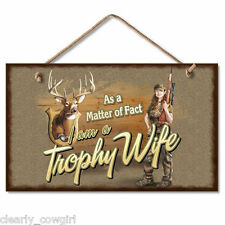 #8783 - HIGHLAND GRAPHICS HUNTING TROPHY WIFE DECORATIVE WOOD SIGN -WOW!