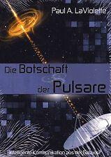DIE BOTSCHAFT DER PULSARE - Paul A. LaViolette BUCH - NEU