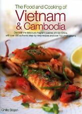 The Food and Cooking of Vietnam and Cambodia: Discover the deliciously fragrant