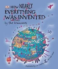 How Nearly Everything Was Invented by Roger Bridgman and Jilly MacLeod (2006, Ha