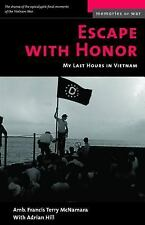 The ADST-DACOR Diplomats and Diplomacy Ser.: Escape with Honor : My Last...