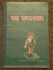1955 Vintage, We Wonder (Singer Science Series) by Frasier, MacCracken & Decker