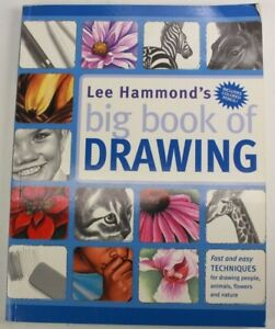 Lee Hammond's Big Book of Drawing by Hammond Lee - People Animals Flowers Nature