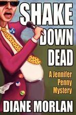 Shake down Dead : A Jennifer Penny Mystery by Diane Morlan (2012, Paperback)