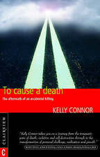 Very Good, To Cause a Death: The Aftermath of an Accidental Killing, Connor, Kel