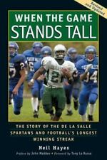 When the Game Stands Tall: The Story of the De La Salle Spartans and Football's