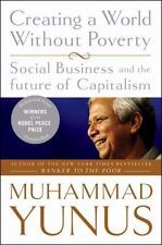 Creating a World Without Poverty : Social Business and the Future of...