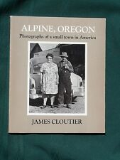 Alpine Oregon - Photographs of a Small Town in America - 1977 photo book