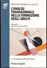 2003: MAURIZIO CASTAGNA - L'ANALISI TRANSAZIONALE NELLA FORMAZIONE DEGLI ADULTI