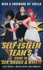 The Self-Esteem Team's Guide to Sex, Drugs & WTFs?!!, Mendoza, Nadia, Devon, Nat