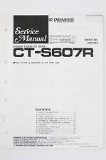 Pioneer ct-s607r ORIGINALE CASSETTA DECK MANUALE DI SERVIZIO/SCHEMA ELETTRICO/