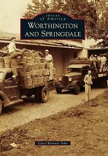 Images of America: Worthington and Springdale by Carol Brenner Tobe (2015,...