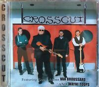 VAN BROUSSARD and WAYNE TOUPS crosscut - CD blues