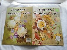 FLOWERS AND DESIGNS TO COPY-BY LOLA ADES (WALTER T. FOSTER) #157