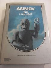 ASIMOV TUTTI I MIEI ROBOT MONDADORI EDIT