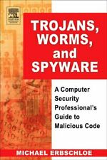 Trojans, Worms, and Spyware: A Computer Securit. Erbschloe, Michael.#
