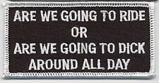 Embroidered Iron-On Cloth Biker Patch ~ Are We Going To Ride Or... ~