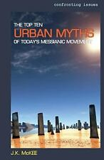 The Top Ten Urban Myths of Today's Messianic Movement by J. K. McKee (2013,...