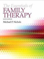 The Essentials of Family Therapy by Michael Nichols 2013