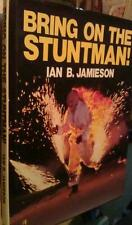 Bring On the Stuntman! by Ian B Jamieson Rigby 1981  0727014854 Stuntmen