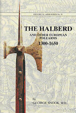 The Halberd and other European Polearms 1300-1650 Booklet Military & War