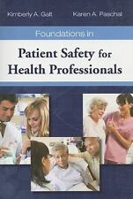 Foundations In Patient Safety For Health Professionals, Paschal, Karen A., Galt,