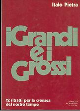 PIETRA ITALO I GRANDI E I GROSSI MONDADORI 1973 I° EDIZ. LE SCIE STORIA ITALIA