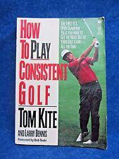 How to Play Consistent Golf Kite, Tom Kite, 1994, Paperback