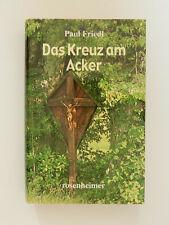 Paul Friedl Das Kreuz am Acker Rosenheimer Verlag Heimtroman Buch