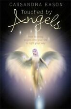 Touched by Angels: How to Bring Angels into Your Life to Light Your Way-Cassand