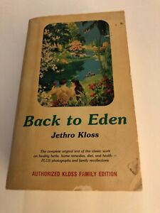 Back to Eden by Jethro Kloss Authorized Kloss Family Edition 1982 edition