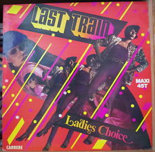 LADIES CHOICE LAST TRAIN  MAXI 45t  FRENCH LP CARRERE 1979