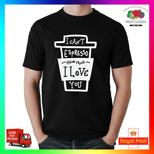 I Cant Espresso How Much I Love You T-Shirt TShirt Tee Funny Slay Caffeine Goal