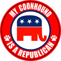 """MY COONHOUND IS A REPUBLICAN DOG 5"""" STICKER DECAL"""