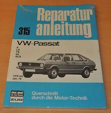 VW Passat S LS TS GL GLS 1976 bis 1979 Handbuch OVP Reparaturanleitung B315