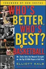 Who's Better, Who's Best in Basketball?: Mr Stats Sets the Record Straight on th
