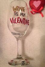 "Handmade ""Wine Is My Valentine"" 12oz Wine Glass 💖🍷❤️"