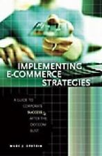 Implementing E-Commerce Strategies : A Guide to Corporate Success after the...