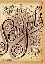 Scripts: Elegant Lettering From Design's Golden Age: By Steven Heller, Louise...