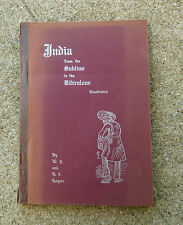 Antique 1909 India From the Sublime to the Ridiculous First Ed  W J & N I Rogers