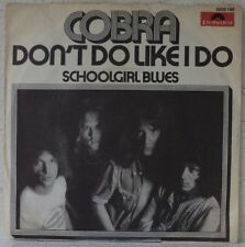 "COBRA Don't do it like I do RARE 7""1972 progr rock/hardrock/bluesrock PS Germany"