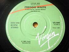"""FREDDIE WAITE - LOVE ME  7"""" VINYL"""