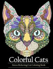Adult Coloring Book Colorful Cats: Stress relieving Cat (PB) 194457591X