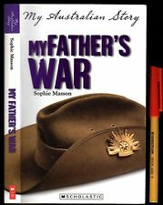 WWII MY Australian FATHER'S WAR Sophie Masson 233 pages