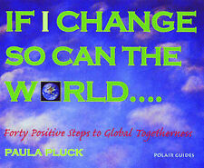 If I Change, So Can the World: Forty Positive Steps to Global Togetherness (Pola