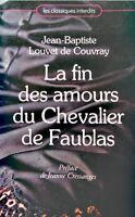 JEAN-BAPTISTE LOUVET DE COUVRAY la fin des amours du chevalier de faublas 1980++
