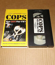 COPS Too Hot For TV vhs video UNRATED contains Uncensored footage Cops TV show