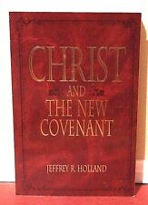 Christ and the New Covenant Messianic Message Book of Mormon Jeffrey Holland PB